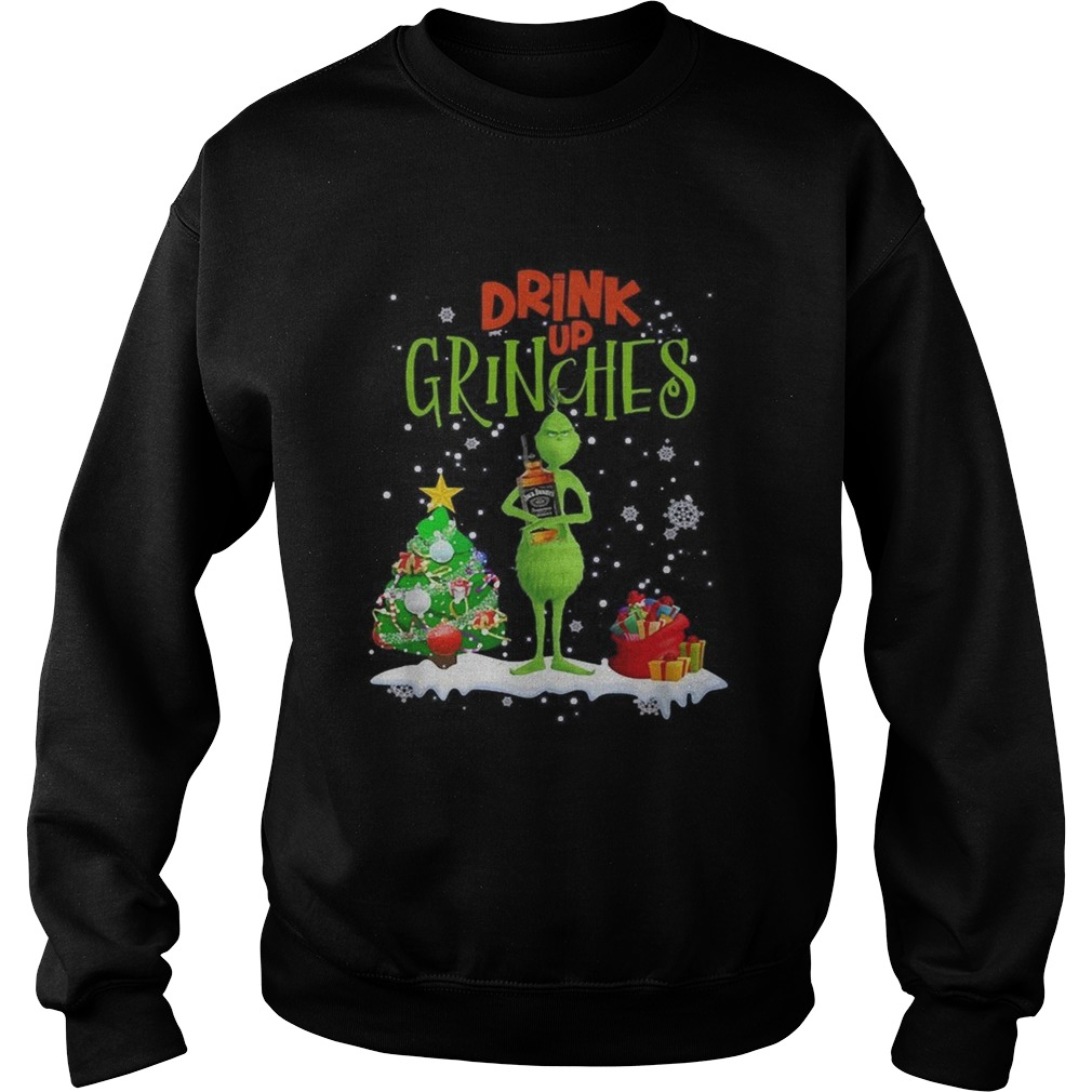 Drink up Grinches Christmas Jack Daniels Sweatshirt