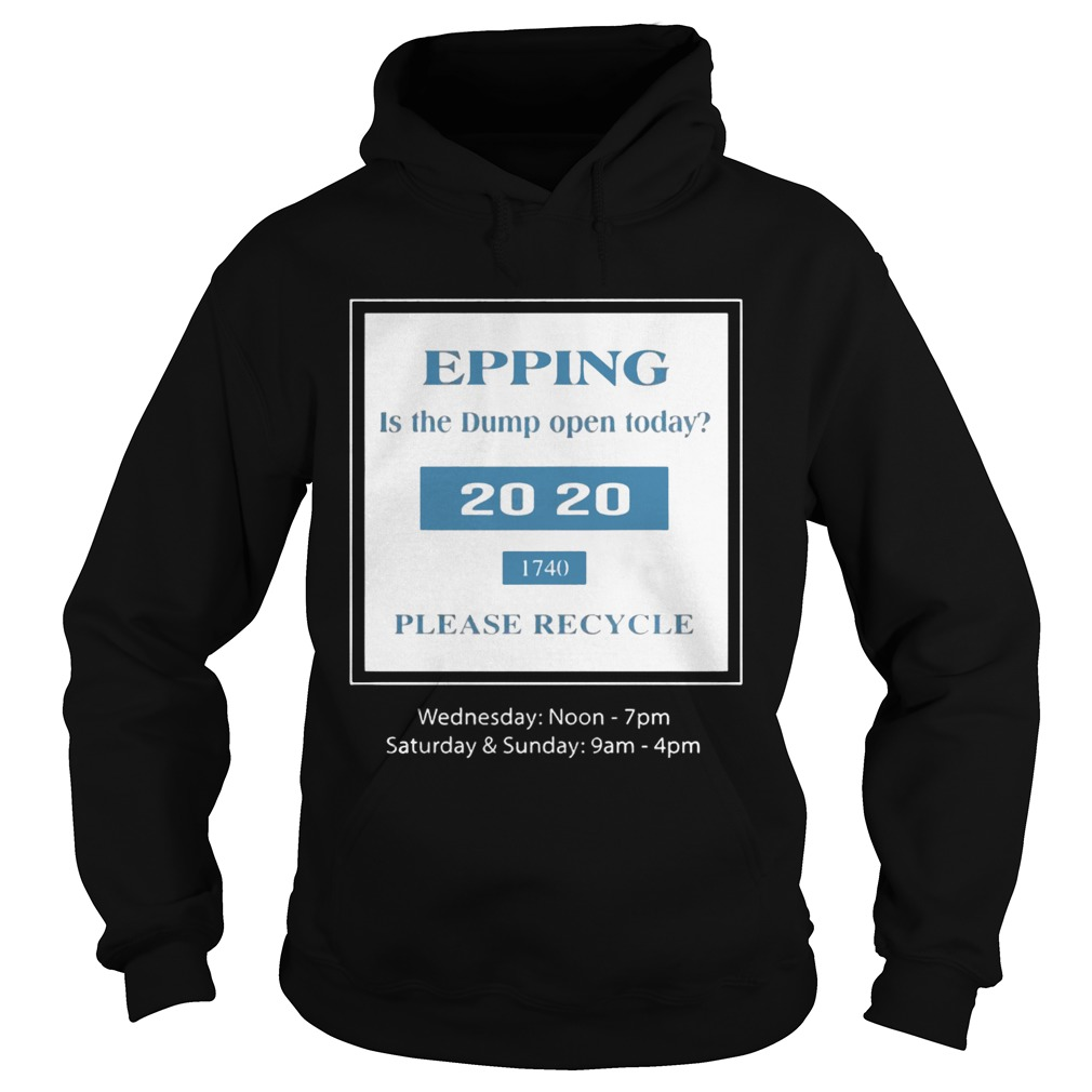 Epping Is The Dump Often Today Shirt Hoodie
