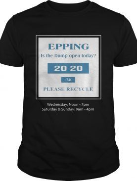 Epping Is The Dump Often Today Shirt