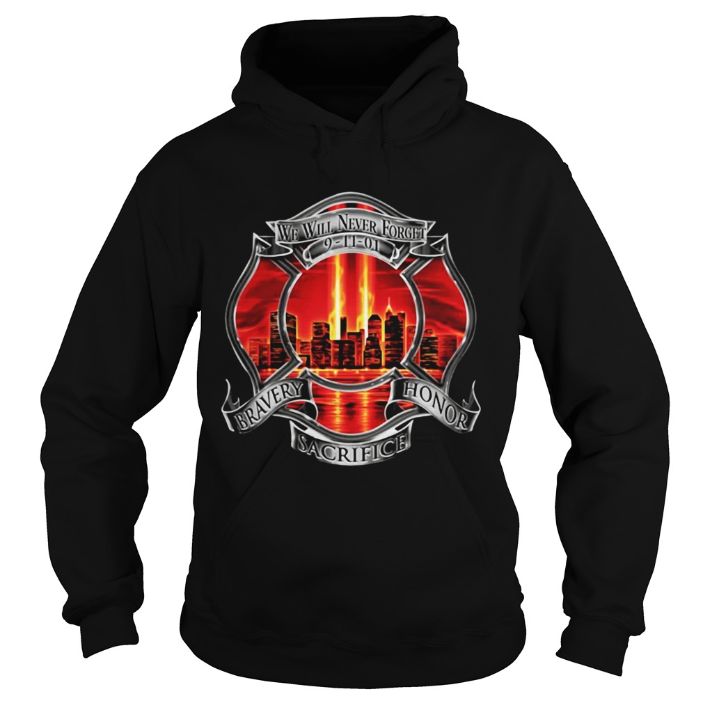 Firefighter We Will Never Forget 91101 Bravery Honor Sacrifice Hoodie