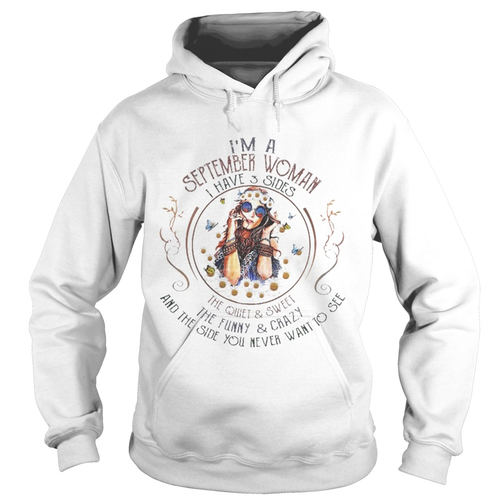 Hippie girl im a september woman i have 3 sides the quiet Hoodie