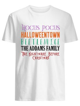 Hocus Pocus Halloween Town Beetlejuice the Addams family the Nightmare before Christmas shirt