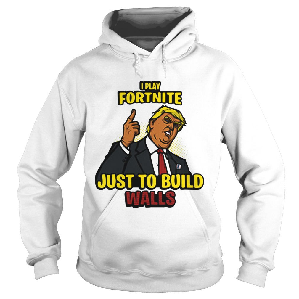 I Play Fortnite Just To Build The Walls Funny President