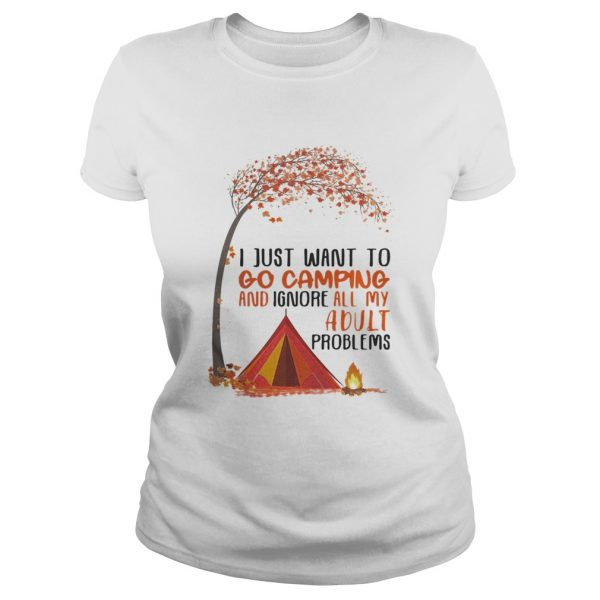 I just want to go camping and ignore all my adult problems autumn leaf tree  Classic Ladies