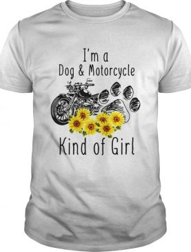 Im a dog and motorcycle kind of girl sunflower shirt