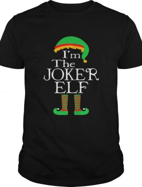 Im the Joker ELF shirt