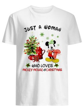 Just a woman who loves Mickey Mouse and Christmas shirt