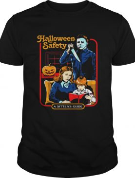 Michael Myers halloween safety a sitters guide shirt