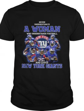 Never underestimate a woman who understands football and loves New York Giants shirt