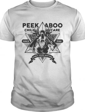 Peekaboo childcare since 1944 early years matter shirt