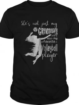 Shes Not Just My Granddaughter Shes Also Volleyball Player Tee Shirt
