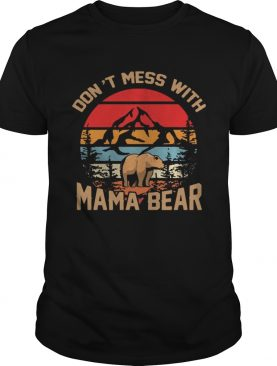 Sunset Vintage Dont Mess With Mama Bear Shirt
