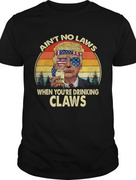 Vintage Aint No Laws When Youre Drinking Claws Funny TShirt