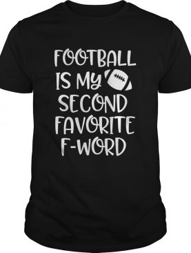 Womens Football is my second favorite F word Shirt