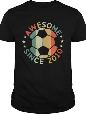 Awesome Since 2010 Soccer Tshirts