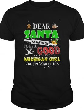 Dear santa I really did try to be a good Michigan girl but this mouth shirt
