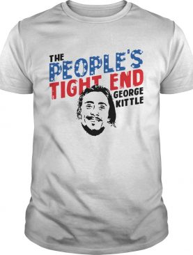 George Kittle The Peoples Tight End Shirt