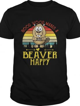 Good wood makes a beaver happy sunset shirt