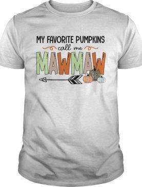 Halloween My Favorite Pumpkins Call Me Mawmaw TShirt