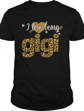 I Love Being Gigi Leopard Funny Gigi Gift TShirt