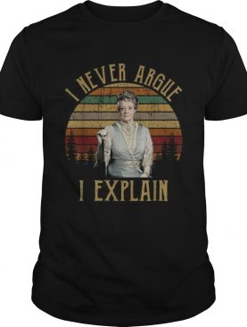 I never Argue I explain Violet Crawley vintage shirt