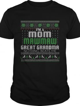 Im A Mom Mawmaw Great Grandma Nothing Beats Me TShirt