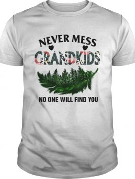 Never Mess With My Grandkids No One Will Find You TShirt