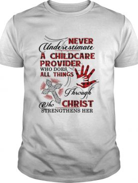 Never underestimate a childcare provider who does all things shirt