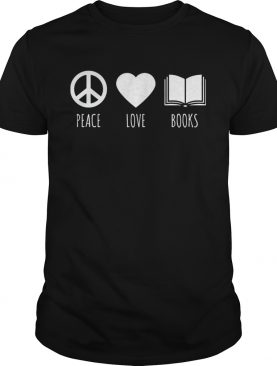 Peace Love Books Book Lover Reading Read TShirt