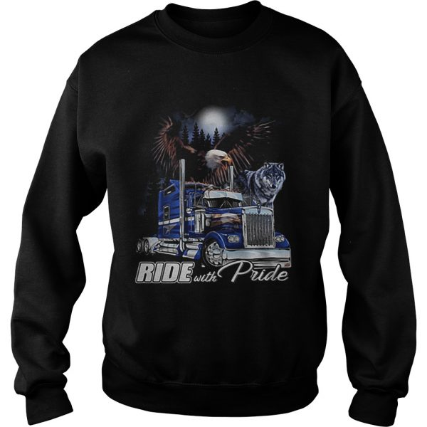 Ride with Pride Semi Truck Eagle Wolf  Sweatshirt