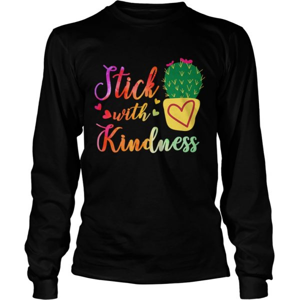 Stick With Kindness Teacher Gift TShirt LongSleeve