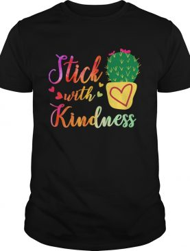 Stick With Kindness Teacher Gift TShirt