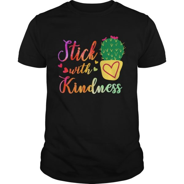 Stick With Kindness Teacher Gift TShirt Unisex