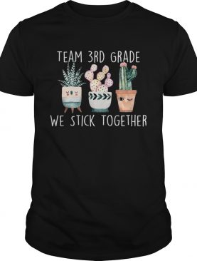 We Stick Together Team 3rd Grade First Day Of School TShirt