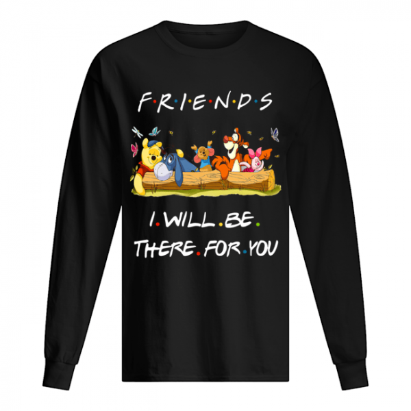 Winniepedia Friends I Will Be There For You Shirt Long Sleeved T-shirt