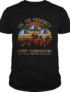 Turkey Oh The Humanity Happy Thanksgiving Wkrp 1978 Shirt