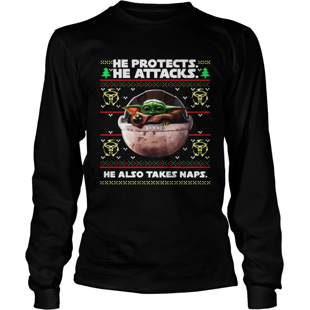 Baby Yoda he protects he attacks he also takes naps ugly christmas  LongSleeve