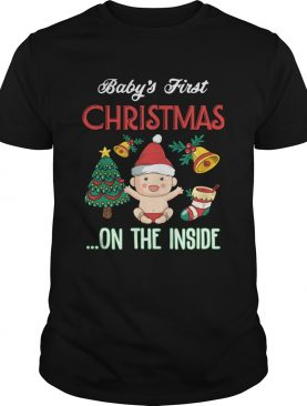 Babys First Christmas On The Inside Shirt