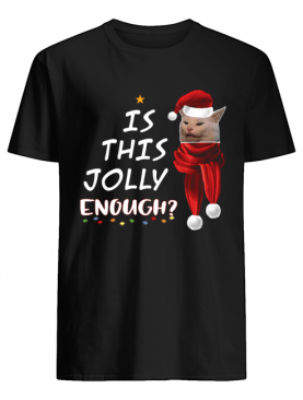 Cats Is This Jolly Enough Christmas shirt