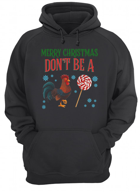Chicken Merry christmas don't be a  Unisex Hoodie