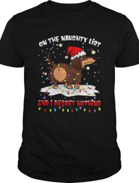 Dachshund On The Naughty List And I Regret Nothing shirt