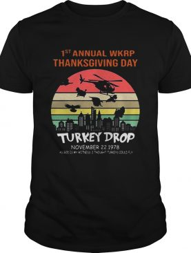 First Annual Wkrp Thanksgiving Day Turkey Drop Sunrise shirt