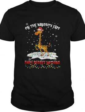 Giraffe On The Naughty List And I Regret Nothing shirt