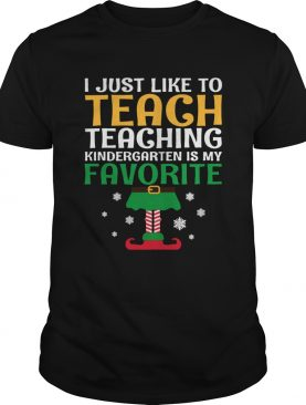 I Just Like to Teach Kindergarten Teacher Elf Christmas shirt