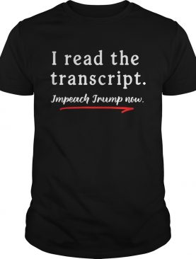 I Read the Tran Impeach Donald Trump Now shirt