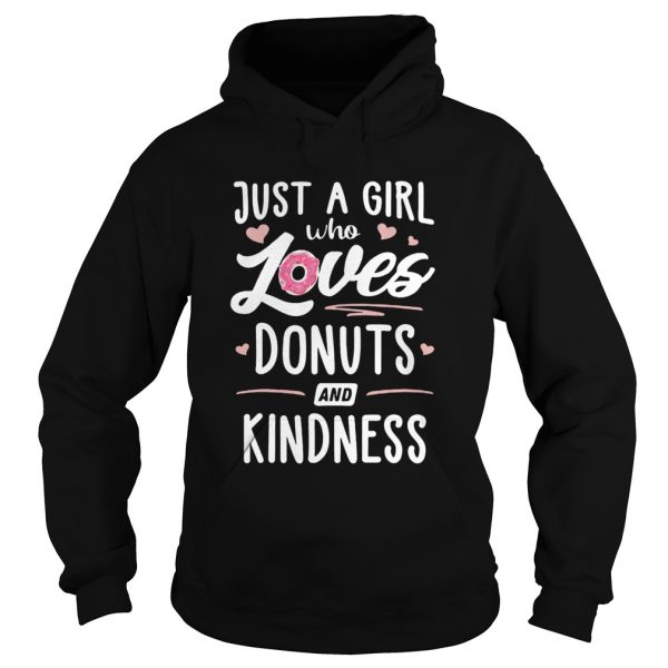 Just A Girl Who Loves Donuts And Kindness  Hoodie