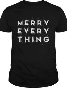 Merry Every Thing Christmas Xmas Holiday Party shirt