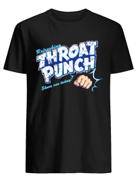 Refreshing Throat Punch Share On Today shirt