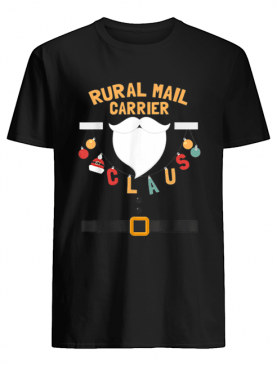 Rural Mail Carrier Claus Santa Costume Funny Xmas Gifts shirt