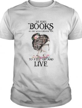 She reads books as one would breathe air to fill up and live shirt